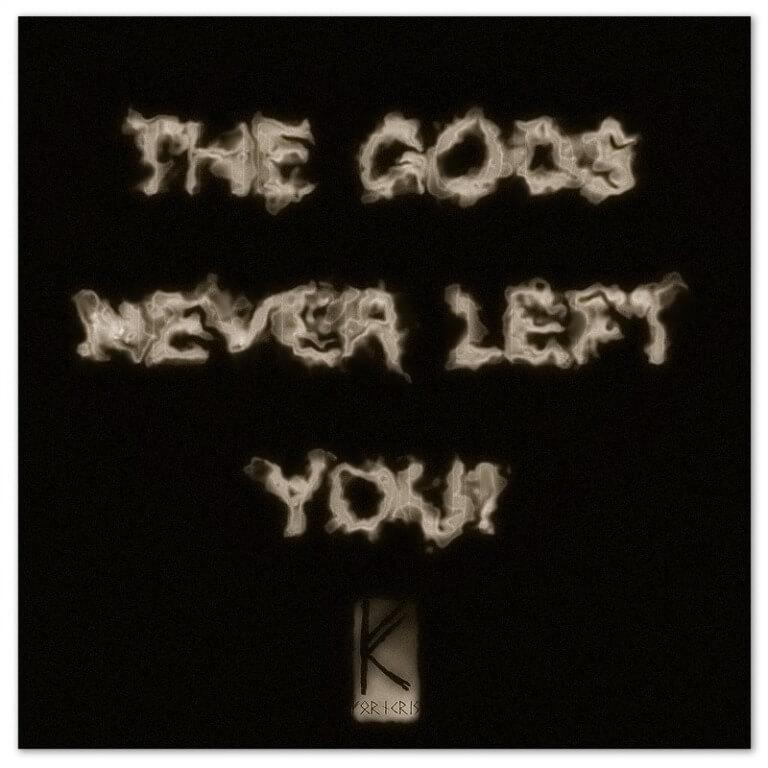 Die alten Götter haben dich nie verlassen